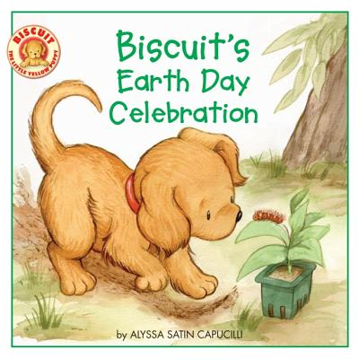 Biscuit's Earth Day Celebration By Capucilli, Alyssa Satin