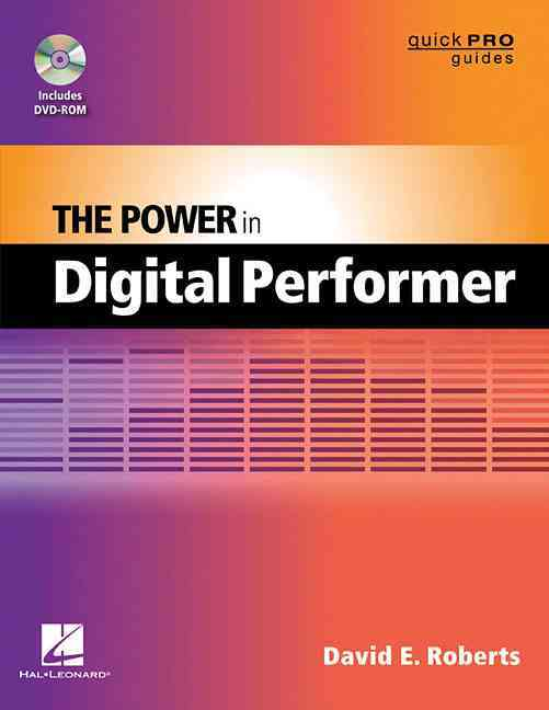 The Power in Digital Performer By Roberts, David E.